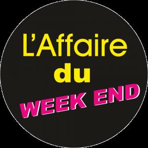 Adhésif L'AFFAIRE du Week End fond Noir