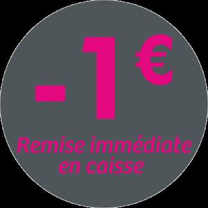 Adhésif REMISE -1€ remise immédiate en caisse - magenta sur gris foncé