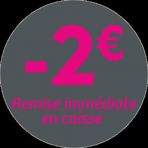 Adhésif REMISE -2€ remise immédiate en caisse - magenta sur gris foncé
